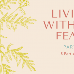 Living Without Fear Part 2   How To Use Self-Talk to Transform Your Fears