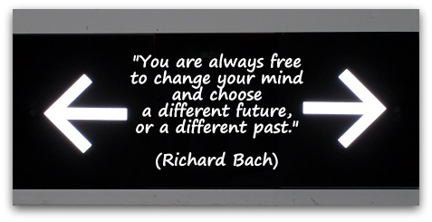 You-are-always-free-to-change-your-mind-and-choose-a-different-future-or-a-different-past.-Richard-Bach