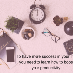 4 Ways Productive Women Boost Productivity And Increase Success
