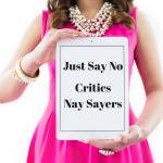 Don't Let Critics & Nay Sayers Get To You