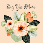 Challenge Yourself To Say Yes More