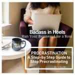 A Step by Step Guide to STOP Procrastinating