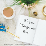 Your Purpose Will Change Over Time