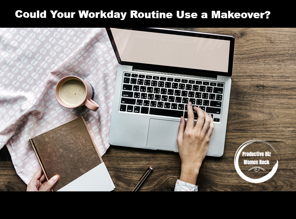 Could Your Workday Routine Use a Makeover?