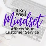 3 Key Ways Attitude Affects Your Customer's Experience