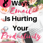 8 Ways Email Is Hurting Your Productivity