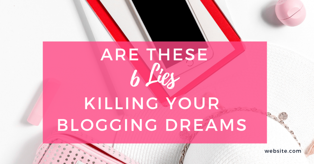 Are these 6 lies killing your blogging dreams, Here are a few blog growth strategies #bloggrowth #bloggrowthstrategies