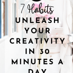 7 Habits To  Unleash Your Creative Thinking