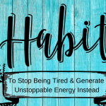 8 Habits To Stop Being Tired