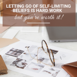 End Self-Limiting Beliefs and Start Loving Your Life