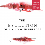 The Evolution Of Living With Purpose