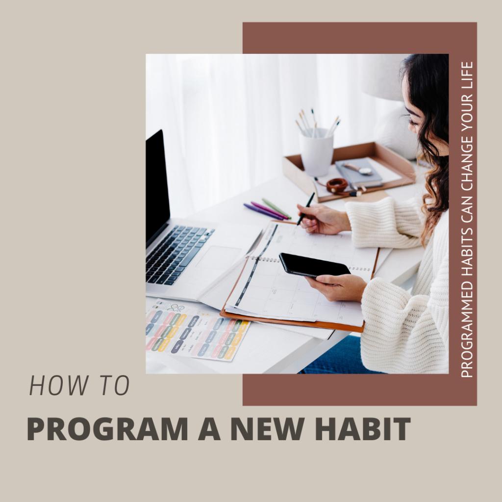 programmed habit